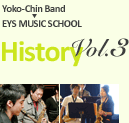 Yoko-Chin Band EYS MUSIC SCHOOL History vol.3